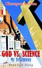 God Vs. Science My Testimony 9781420845716 by Olusegun Asekun Book