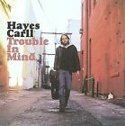 Trouble in Mind by Hayes Carll (CD, Apr-2008, Lost Highway)