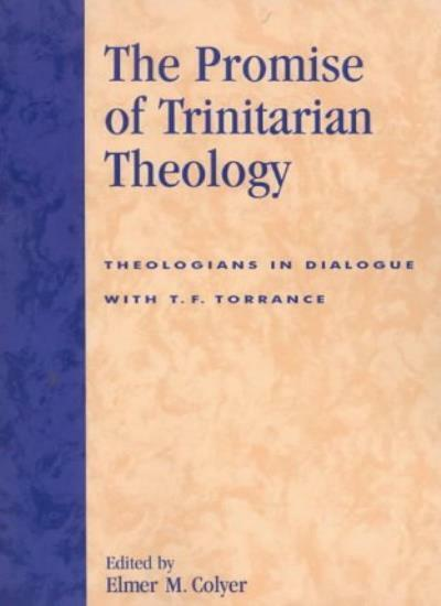 Promise of Trinitarian Theology: Theologians in, Colyer, M.,,
