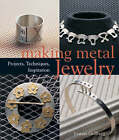 Making Metal Jewelry: Projects, Techniques, Inspiration by Joanna Gollberg (Paperback, 2007)