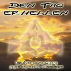 Den Tag erhellen - Qigong gegen Depressionen von Joachim Stuhlmacher (2004, CD)