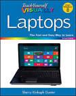 Teach Yourself VISUALLY Laptops by Sherry Kinkoph Gunter (Paperback, 2012)