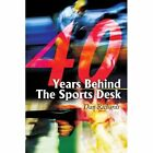 40 Years Behind the Sports Desk by Dan B Richards (Paperback / softback, 2002)