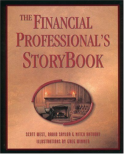 The Financial Professional's Storybook,Scott West, David Saylor, Mitch Anthony