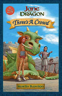 """1 of 1 - Baynton, Martin, Three's a Crowd (""""Jane and the Dragon""""), Very Good Book"""