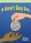 A Dime's Busy Day by Marcus Figorito (Paperback / softback, 2007)