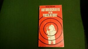 Giorgio Almirante Autobiografia di un fucilatore 1974,  6gn21