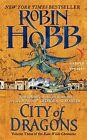 The Rain Wild Chronicles 03. City of Dragons von Robin Hobb (2013, Taschenbuch)