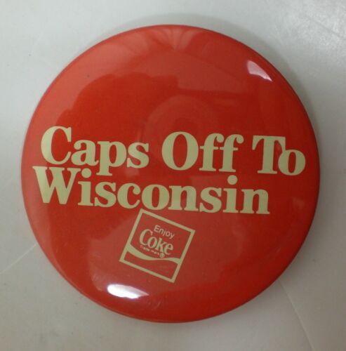 "Vintage Enjoy Coke Caps Off To Wisconsin  3/"" Pinback Button Coca Cola"