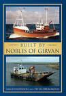 Built by Nobles of Girvan by Sam Henderson, Peter Drummond (Paperback, 2010)