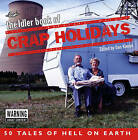 The  Idler  Book of Crap Holidays: 50 Tales of Holiday Hell by Dan Kieran (Hardback, 2005)