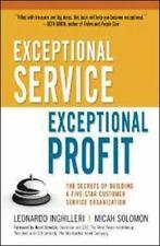 Exceptional Service, Exceptional Profit: The Secrets of Building a Five-Star Cus