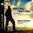 Every Man, God's Man: Every Man's Guide To...Courageous Faith and Daily Integrity by Stephen Arterburn, Kenny Luck (CD-Audio, 2014)