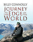 Billy Connolly, Journey to the Edge of the World by Billy Connolly (Hardback, 2009)