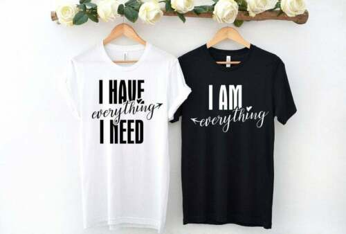 I/_m Everything His/_Hers Matching Couples Shirt I Have Everything I Need