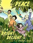 Peace Is a Bright Delight 9781438921532 by Gay Montague Paperback