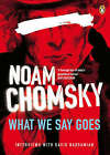 What We Say Goes: Conversations on U.S. Power in a Changing World by Noam Chomsky (Paperback, 2009)