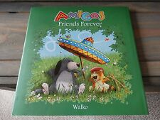 NEW Amigos : Friends Forever by Walko (2012, Hardcover, Dust Jacket, New)