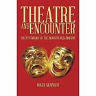 Theatre and Encounter by Roger Grainger Book (paperback)