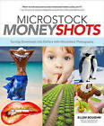 Microstock Money Shots: Turning Downloads into Dollars with Microstock Photography by Ellen Boughn (Paperback, 2010)