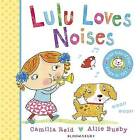 Lulu Loves Noises by Camilla Reid (Board book, 2014)