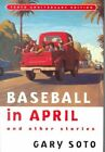 Baseball in April and Other Stories by Gary Soto (Hardback, 2000)