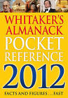 Whitaker's Almanack Pocket Reference: 2012 by Bloomsbury Publishing PLC (Paperback, 2011)