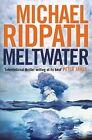 Meltwater von Michael Ridpath (2013, Taschenbuch)
