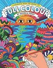 Full Colour: A Colouring Book for Grown-Ups by Georgia Perry (Paperback, 2015)