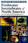 Field Guide to Freshwater Invertebrates of North America von James H. Thorp und D. Christopher Rogers (2010, Taschenbuch)