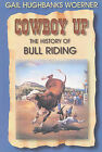 Cowboy Up: The History of Bull Riding by Gail Woerner (Paperback, 2001)