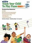 Alfred's Teach Your Child to Play Piano, Bk 1: The Easiest Piano Method Ever!, Book & CD by Gayle Kowalchyk, E L Lancaster, Christine H Barden (Paperback / softback, 2013)