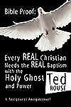 Bible Proof : Every Real Christian Needs the Real Baptism with the Holy Ghost...