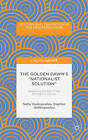The Golden Dawn's  Nationalist Solution : Explaining the Rise of the Far Right in Greece by Sofia Vasilopoulou, Daphne Halikiopoulou (Hardback, 2015)