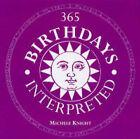 365 Birthdays Interpreted by Michele Knight (Paperback, 2004)