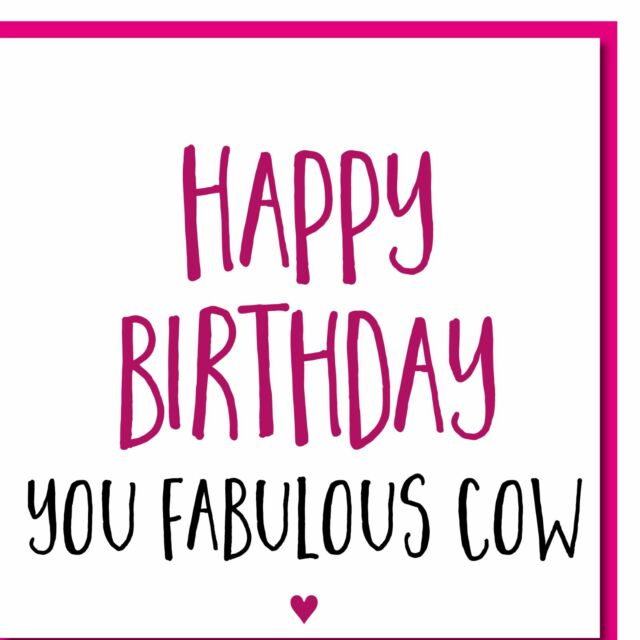 Birthday Card Female Funny Reads You Fabulous Cow Rude