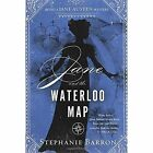 Jane and the Waterloo Map: Being a Jane Austen Mystery by Stephanie Barron (Hardback, 2016)