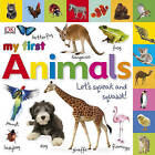 My First Animals: Let's Squeak and Squawk! by Dawn Sirett (Board book, 2010)