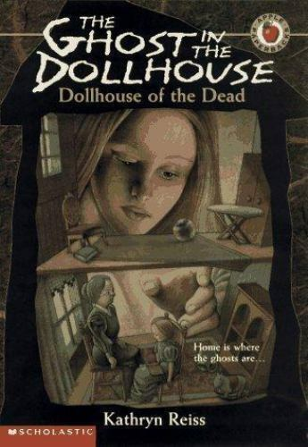 Dollhouse of the Dead (The Ghost in the Dollhouse, No. 1) Reiss, Kathryn Paperb