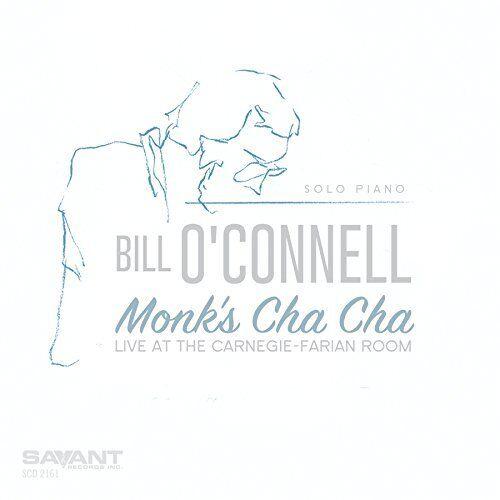 Bill O'Connell - Monk's Cha cha [CD]