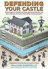 Defending Your Castle: Build Catapults, Crossbows, Moats, Bullet-Proof Shields & More Defensive Devices to Fend Off the Invading Hordes by William Gurstelle (Paperback, 2014)