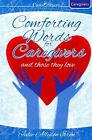 Comforting Words for Caregivers and Those They Love by Julie-Allyson Ieron (Paperback / softback, 2013)