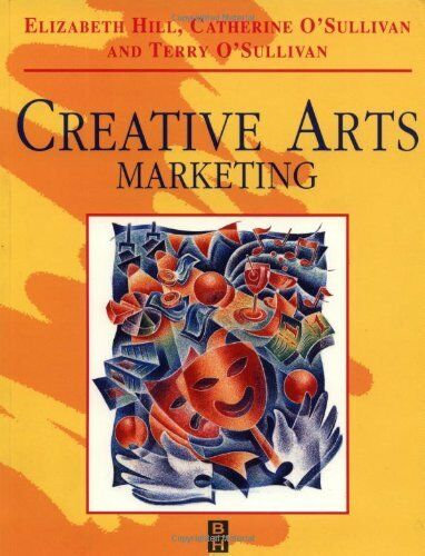Creative Arts Marketing,Catherine O'Sullivan, Elizabeth Hill, Terry O'Sullivan