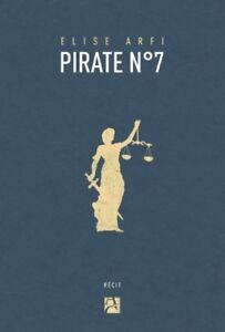 Pirate numéro 7 d'Elise Arfi (chez Anne Carrière) 2018
