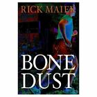 Bone Dust 9781410731517 by Rick Maier Paperback