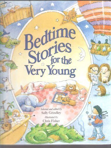 Bedtime Stories for the Very Young,Sally Grindley, C. Fisher