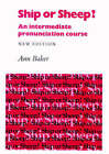 Ship or Sheep? Student's book: An Intermediate Pronunciation Course by Ann Baker (Paperback, 1981)