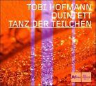 Tanz der Teilchen [Digipak] by Tobi Hofmann (CD, Jun-2006, Double Moon)