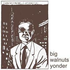 BIG WALNUTS YONDER - BIG WALNUTS YONDER   VINYL LP NEU