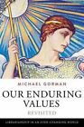 Our Enduring Values Revisited: Librarianship in an Ever-Changing World by Michael Gorman (Paperback, 2015)
